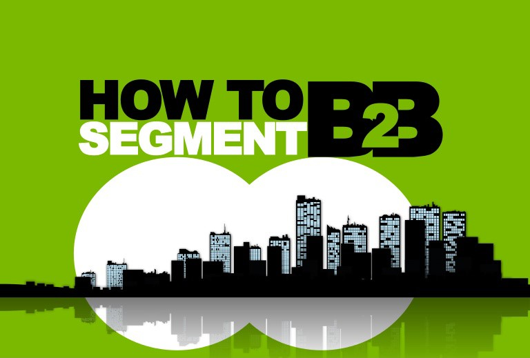 How To Carefully Segment Your Market - B2B Marketing Ideas 2020